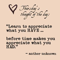 Thursday's Motivational Quote – September 24, 2015  (Yes, I Appreciated What I Had)