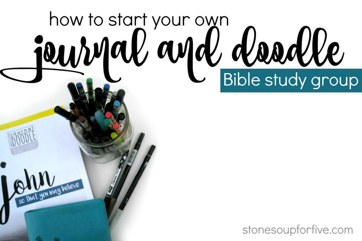 Stone Soup for Five: How to start your own Journal and Doodle Bible study group