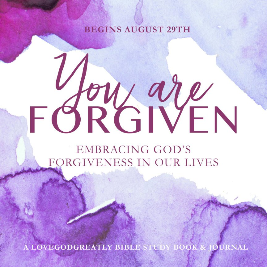 It's Finally Time For Our You Are Forgiven Bible Study By Love God Greatly. (Everything You Need And More.)