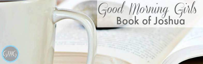 Joshua Bible Study Week 1 Day 3 Women Living Well And Good