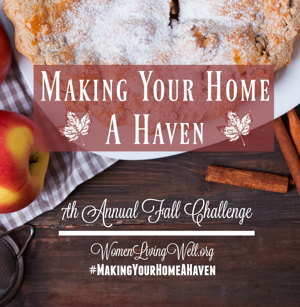Making Your Home a Haven 7th Annual Fall Challenge – Women LivingWell