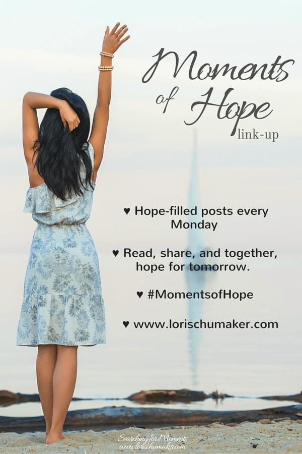 {Moments of Hope Link-Up} – LoriSchumaker