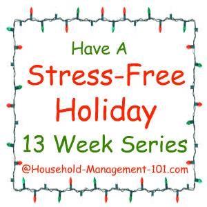 Stress Free Holidays: 13 Week Series To Make Your Holidays Fun And NotStressful