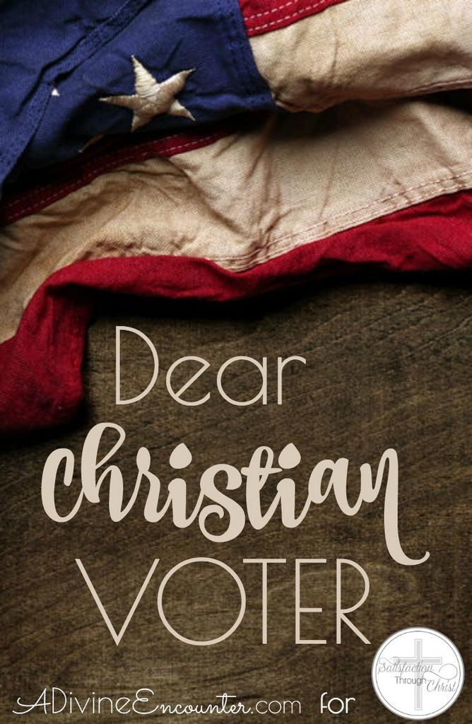 Dear Christian Voter   Satisfaction ThroughChrist
