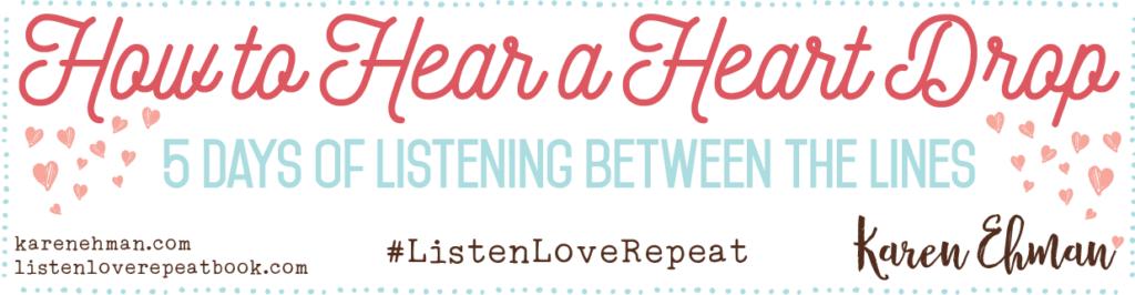 How To Hear A Heart Drop – Karen Ehman