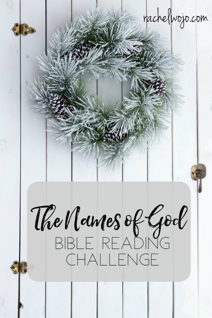 The Names Of God December Bible Study Challenge By Rachel Wojo