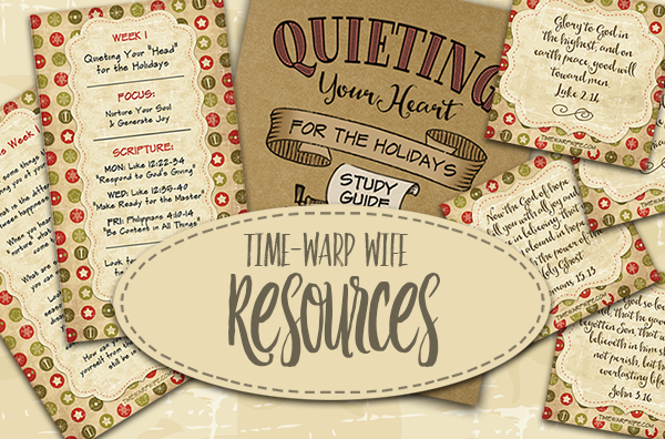 Quieting Your Heart for the Holidays Week One /   Time-Warp Wife |Reblogged From 2015