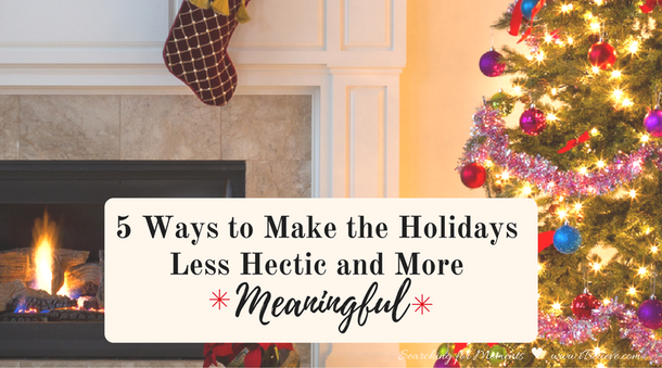 5-Ways-to-Make-the-Holidays-Less-Hectic-and-More-Meaningful-Lori-Schumaker-for-iBelieve-facebook-1.png