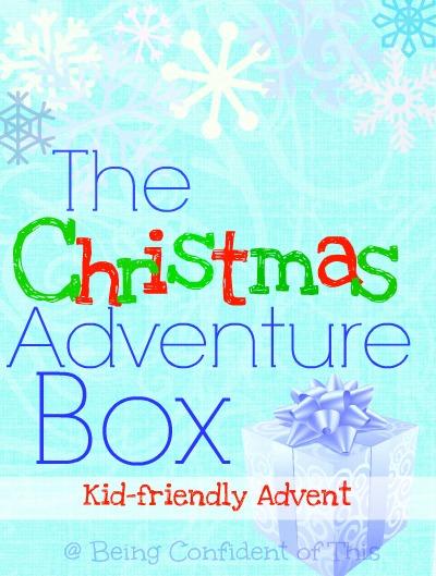The Christmas Adventure Box ~ Kid-FriendlyAdvent