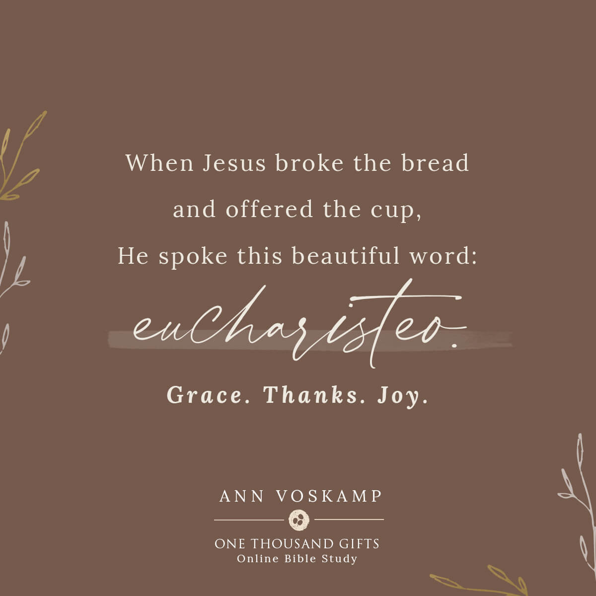 One Thousand Gifts Session 1 – Attitude of Gratitude /Ann Voskamp