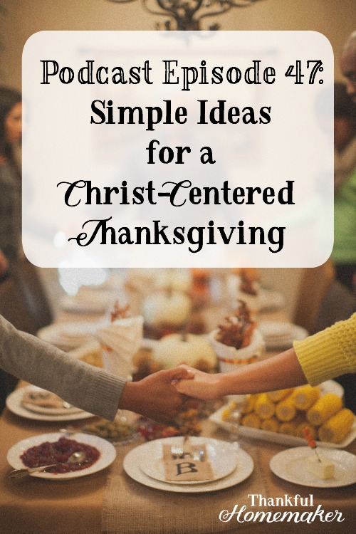 Podcast-Episode-47_-Simple-Ideas-for-a-Christ-Centered-Thanksgiving